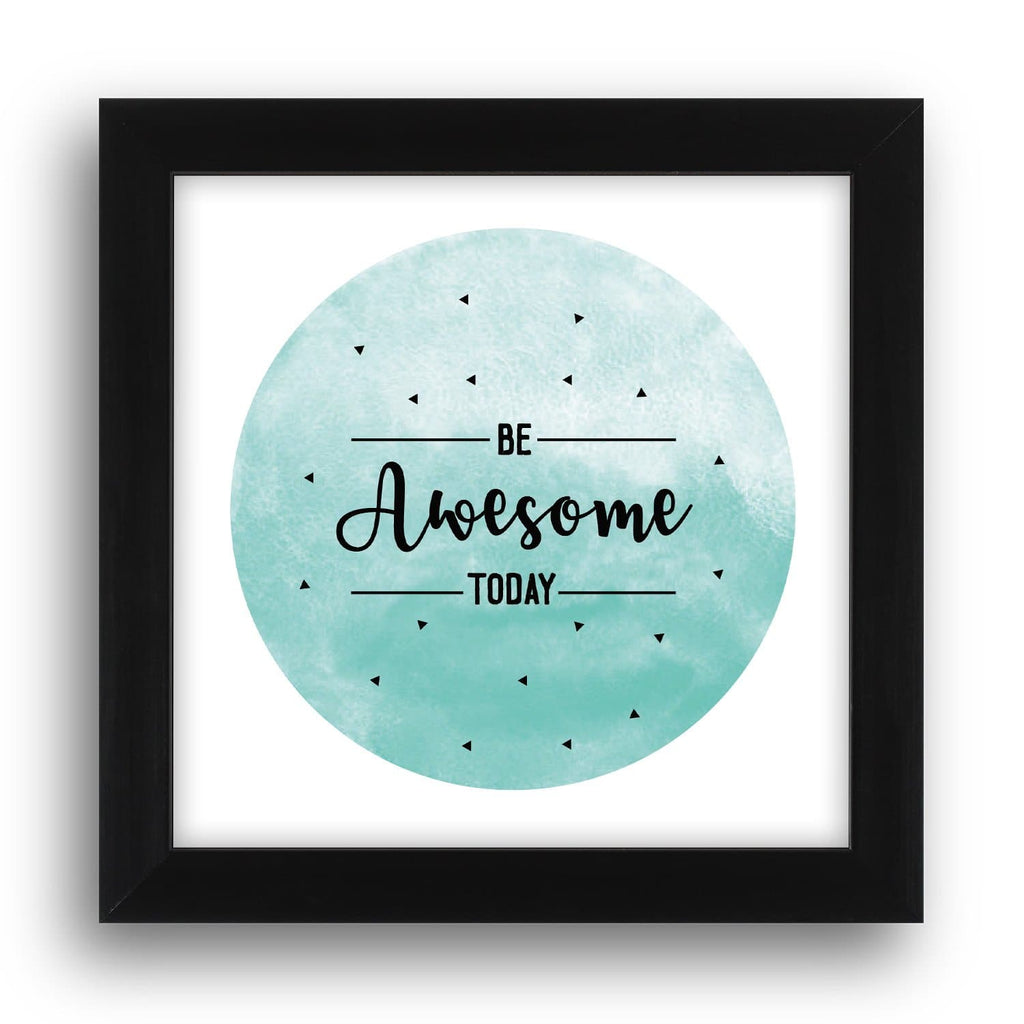 Be Awesome Today Desk Frame - Teezo Lifestyle