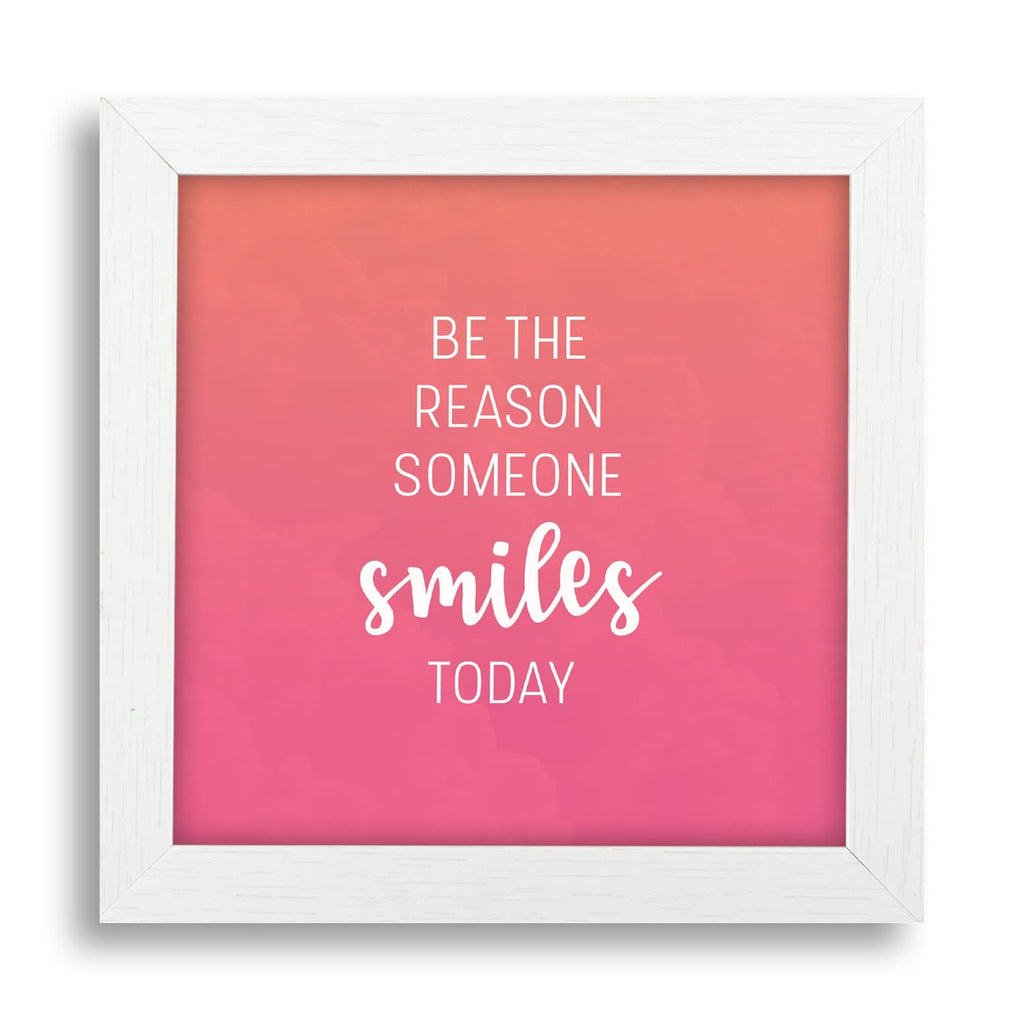 Be The Reason Someone Smiles Today Desk Frame - Teezo Lifestyle