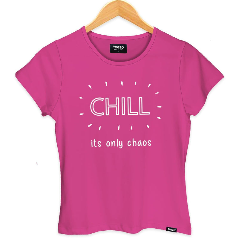 Chill Its Only Chaos Women's T-shirt - Teezo Lifestyle