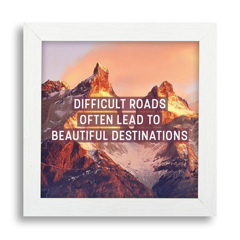 Difficult Roads Often Lead To Beautiful Destinations Desk Frame - Teezo Lifestyle