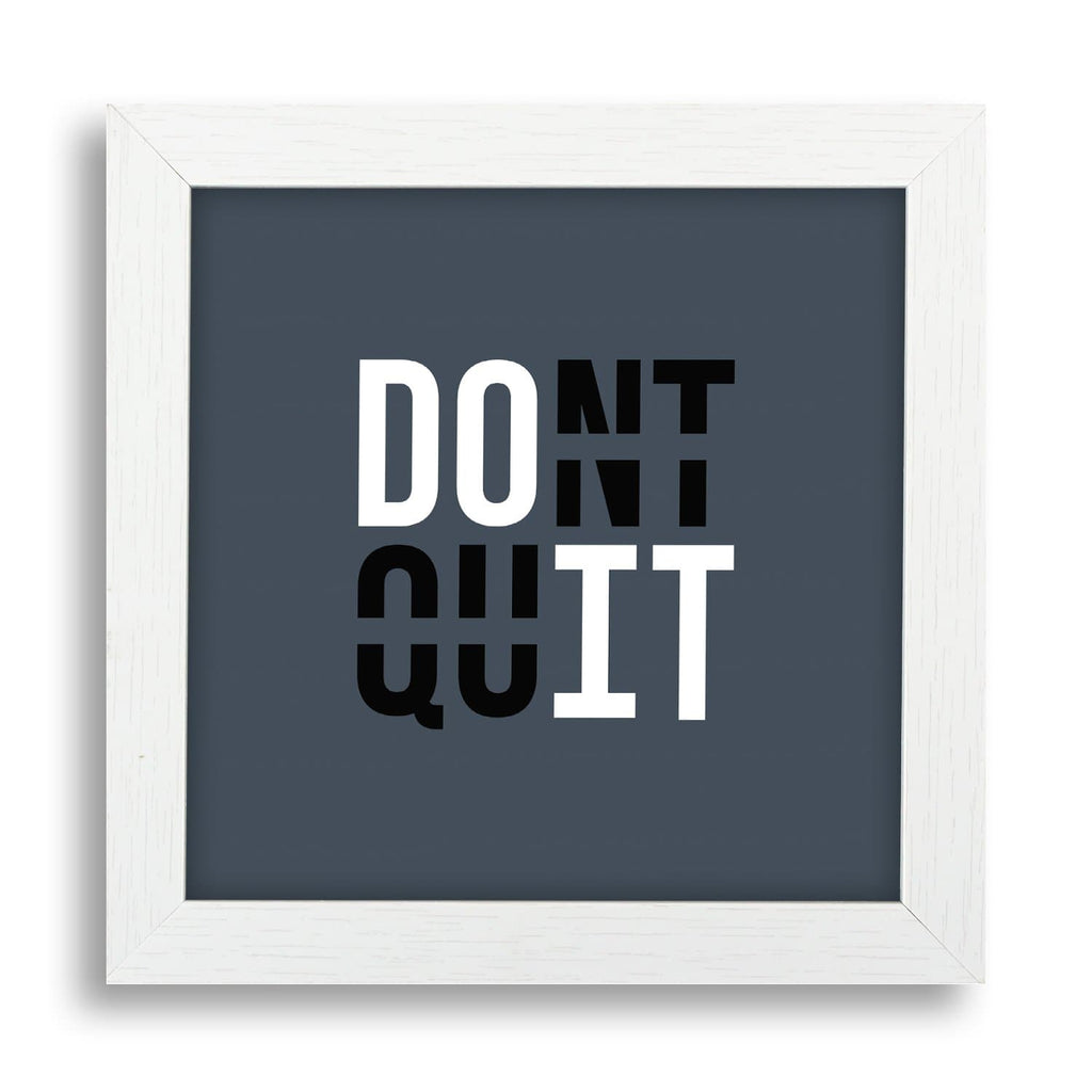 Don't Quit Desk Frame - Teezo Lifestyle