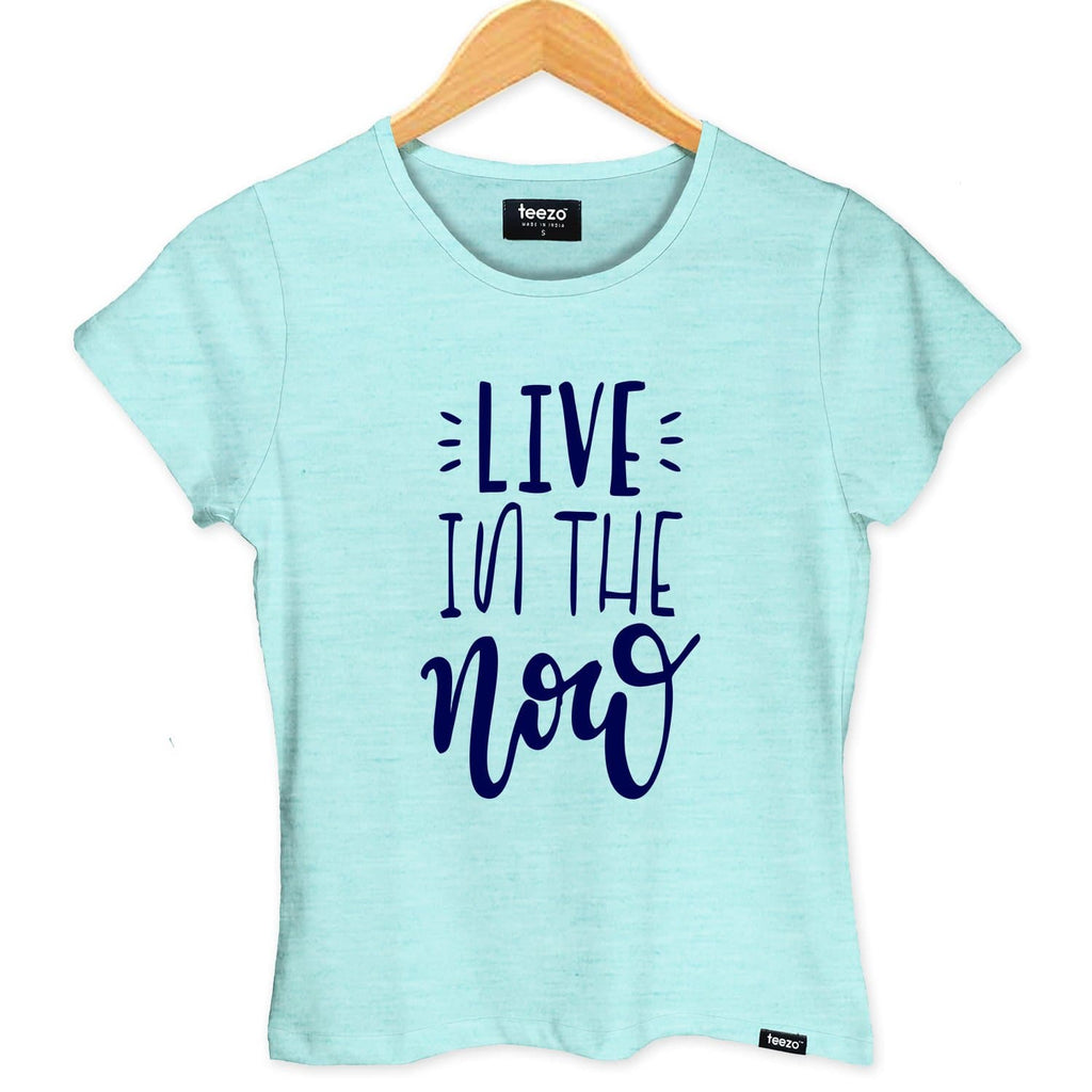 Live In The Now Women's T-shirt - Teezo Lifestyle