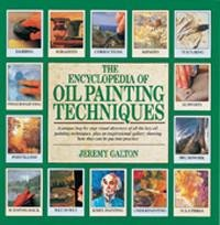 The Encyclopedia of Oil Painting Techniques - Art Academy Direct