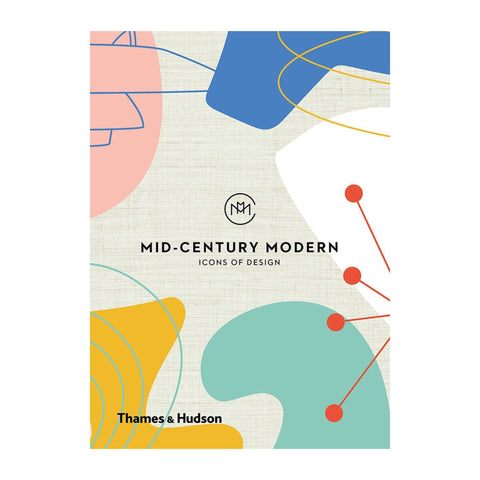 Mid Century Modern - Icons of Design