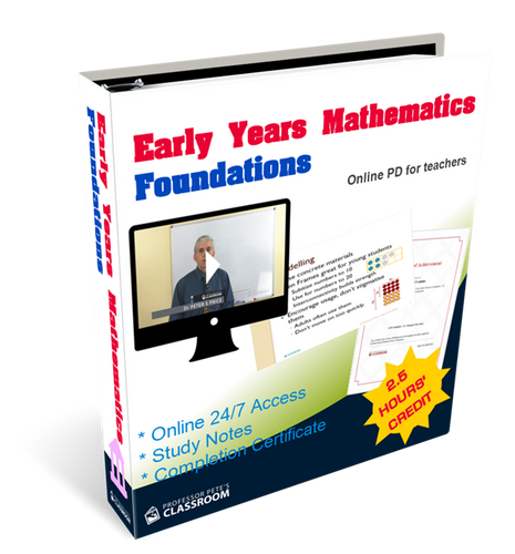 Online K-6 Math PD Course: Early Years Mathematics Foundations - Professor Pete's Classroom