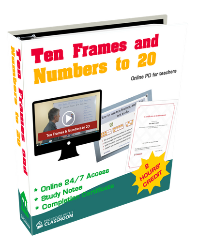 Online K-6 Math PD Course: Ten Frames & Numbers to 20 - Professor Pete's Classroom