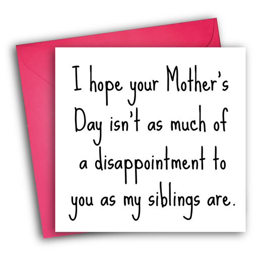 DISAPPOINTMENT SIBLINGS (MOTHER'S DAY)