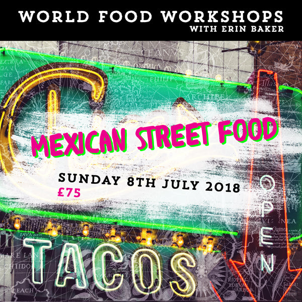 WORLD FOOD WORKSHOP: MEXICAN STREET FOOD