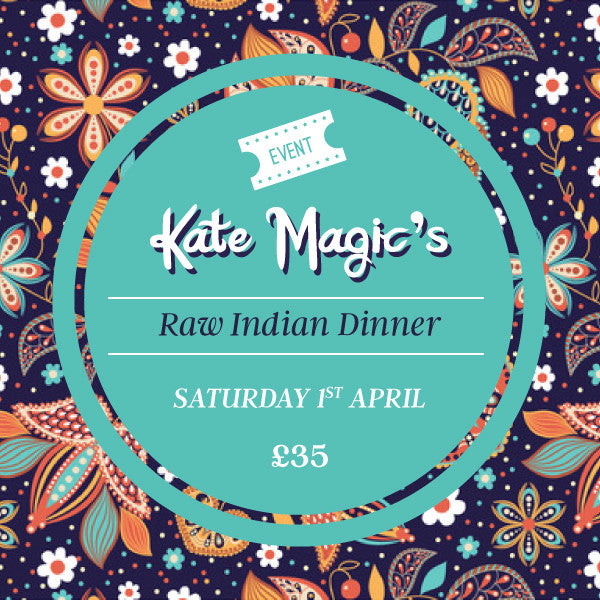 Kate Magic's Raw Indian Dinner