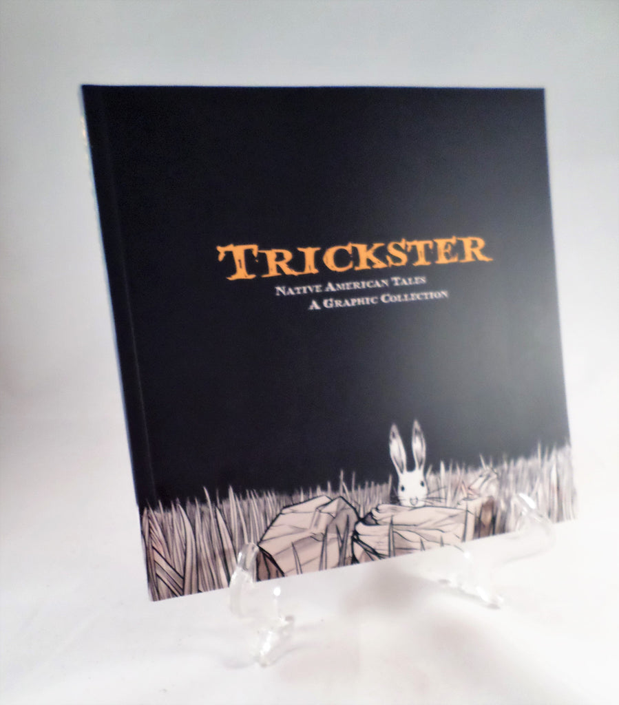 Trickster: Native American Tales Compiled by Matt Dembicki