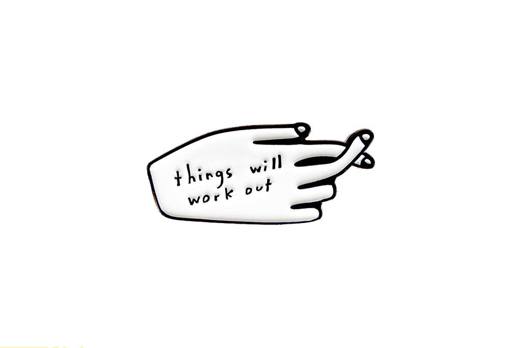 "Enamel pin ""Things will work out"" by People I've loved"