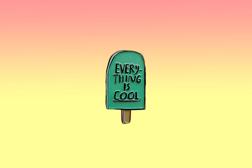 "Enamel pin ""Everything is cool"" by People I've loved"