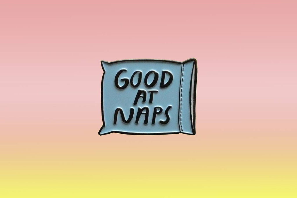 "Enamel pin ""Good at naps"" by People I've loved"