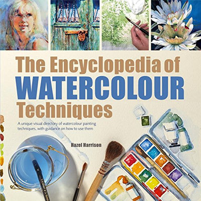 The New Encyclopedia of Watercolour Techniques - by Hazel Harrison