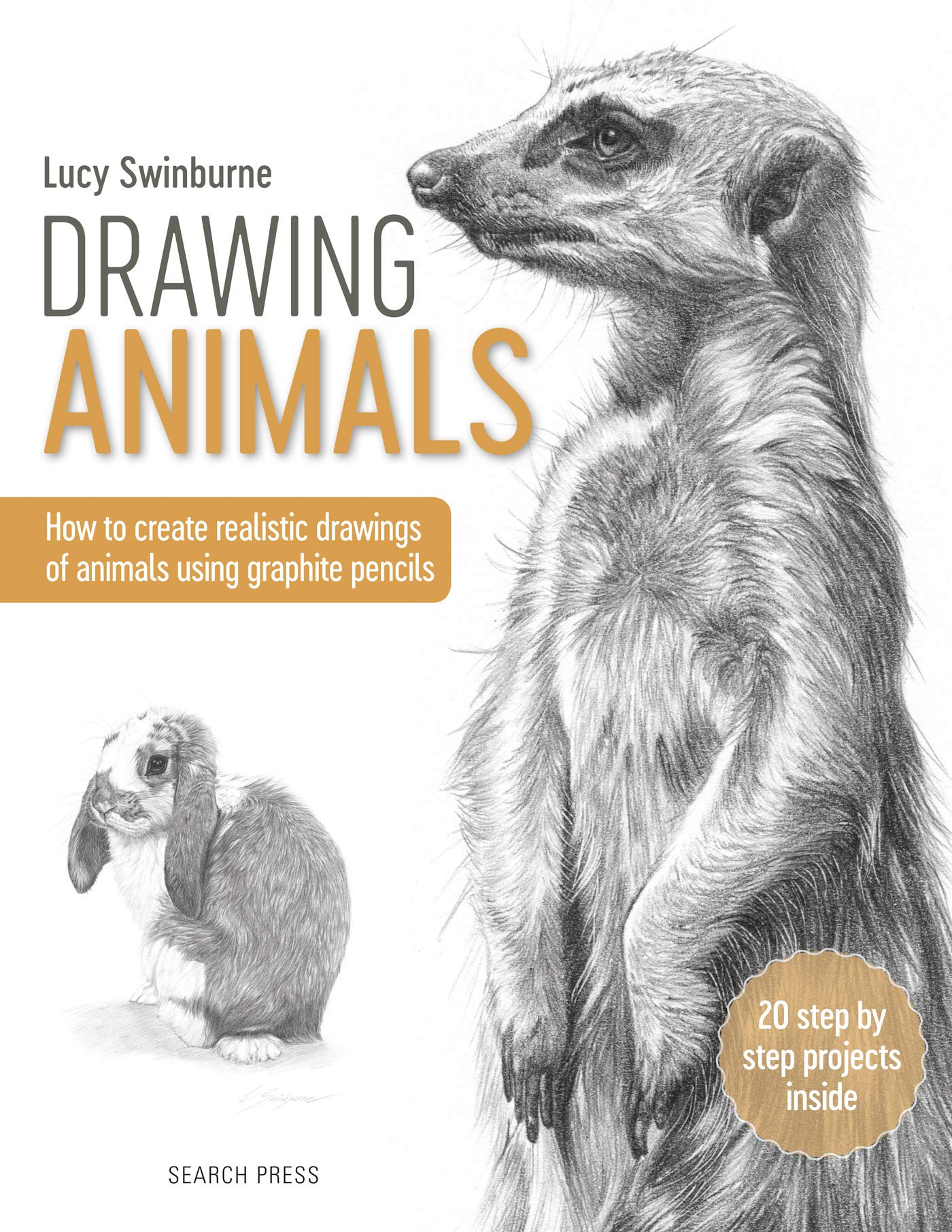 Drawing Animals : How to Create Realistic Drawings of Animals Using Graphite Pencils