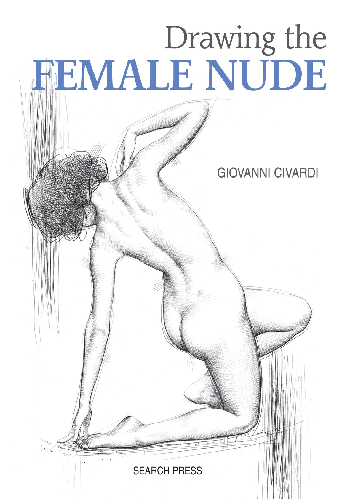Drawing the Female Nude - Giovannie Civardi