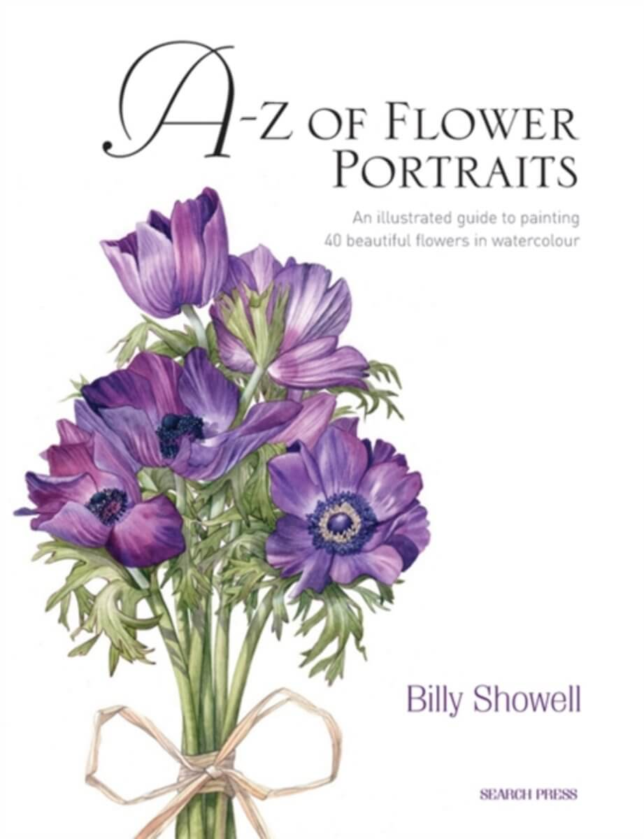 A-Z of Flower Portraits - An Illustrated Guide to Painting 40 Beautiful Flowers in Watercolour
