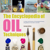 The Encyclopedia of Oil Painting Techniques - by Jeremy Galton