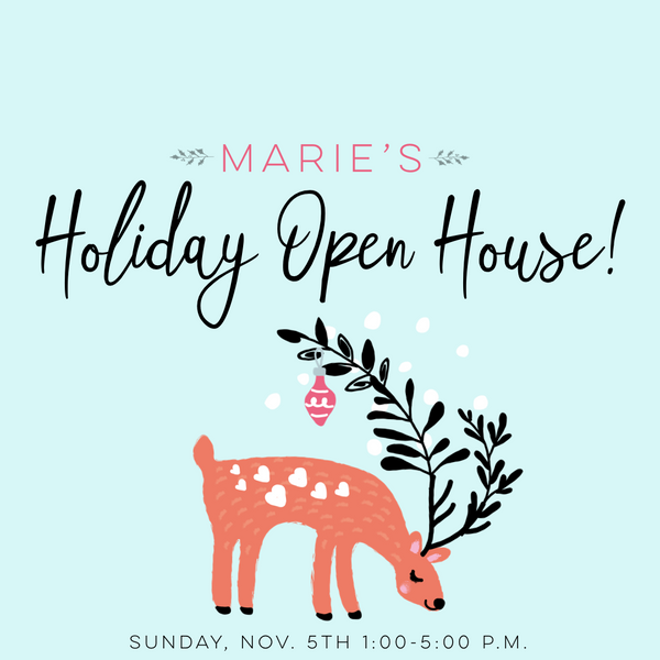 Marie's Holiday Open House!
