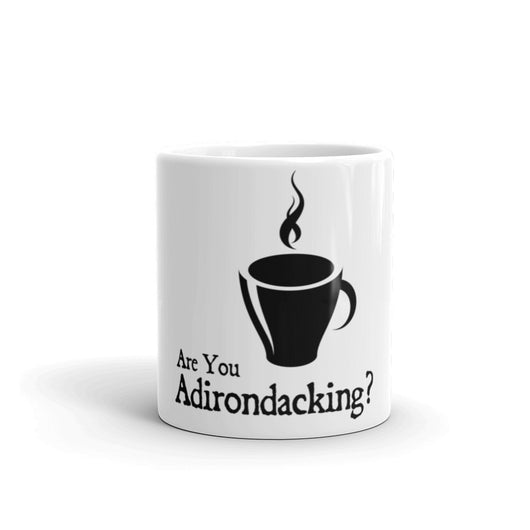 Are You Adirondacking? Coffee Mug
