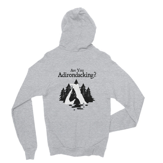 Are You Adirondacking? - Back Print Zip Hoodie