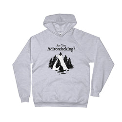 Are You Adirondacking? - Kangaroo Pocket Hoodie
