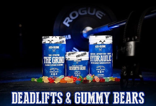AXE & SLEDGE DEADLIFTS & GUMMY BEARS STACK!