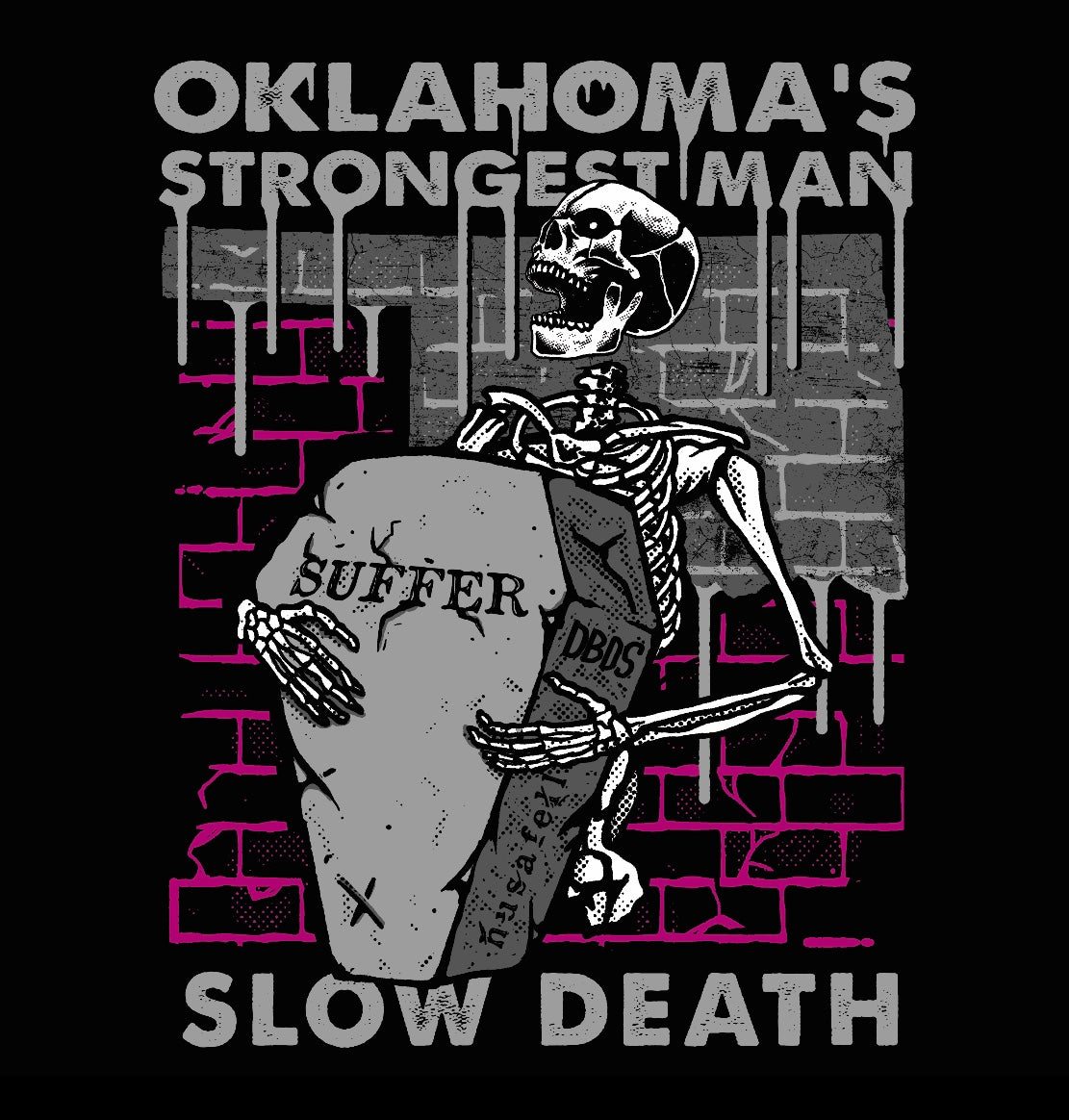 (((Slow Death Oklahoma's Strongest Tee))