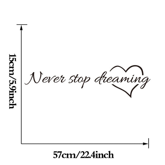 DCTOP Never Stop Dreaming Wall Stickers Inspiring Quotes Stickers Decorative Adhesive Vinyl Wall Decals