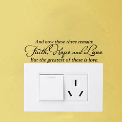 AND NOW THESE THREE REMAIN: FAITH... Bedroom Wall Sticker Switch Decal A1239
