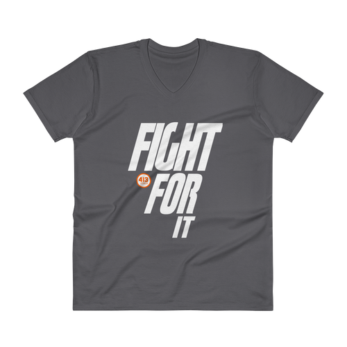 Fight For It! - V-Neck T-Shirt