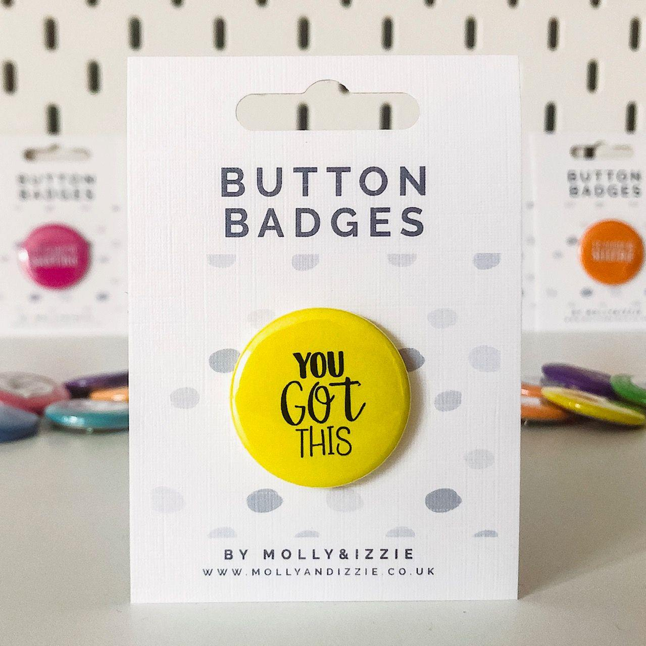 'You Got This' Button Badge - Gift - BoxTree