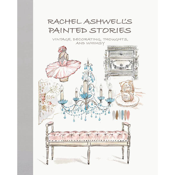 Waitlist!!!  Autographed Copy - Rachel Ashwell's Painted Stories: Vintage, decorating, thoughts, and whimsy
