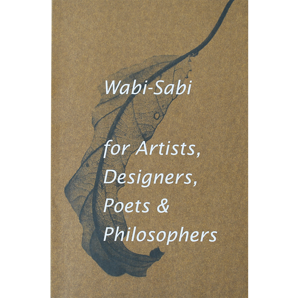Wabi-sabi for Artists, Designers, Poets & Phillosophers