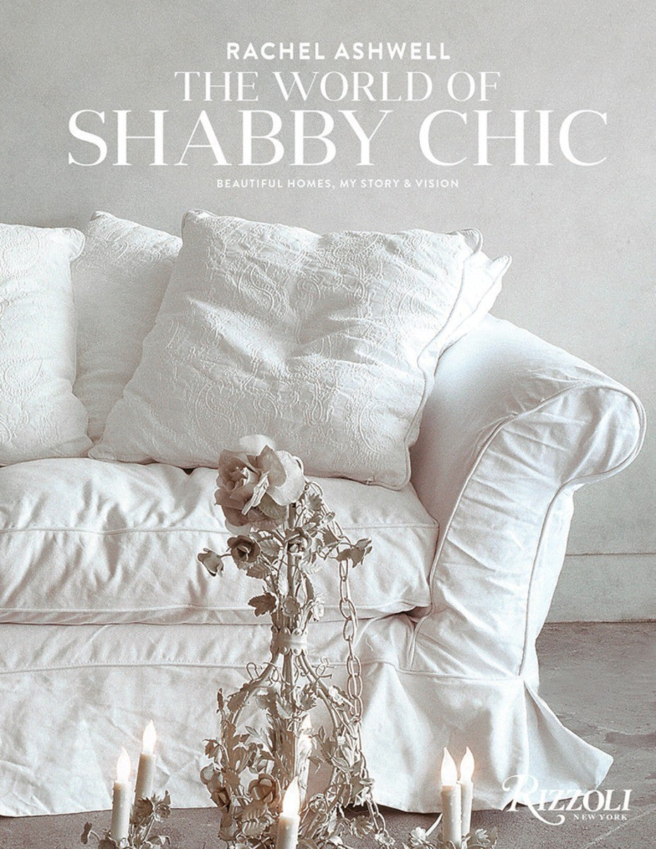 Special Edition Autographed - The World of Shabby Chic: Beautiful Homes, My Story and Vision Book