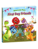 First Day Friends (Dinosaur Pals) Hardcover Book
