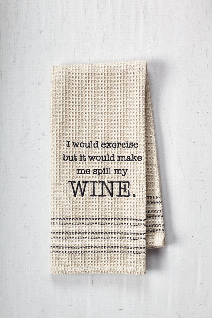 """Spill Wine"" Dishtowel"