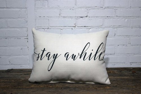 """Stay Awhile"" Throw Pillow"