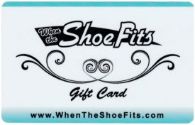 Click here for details about giving the Shoe Fits gift card.