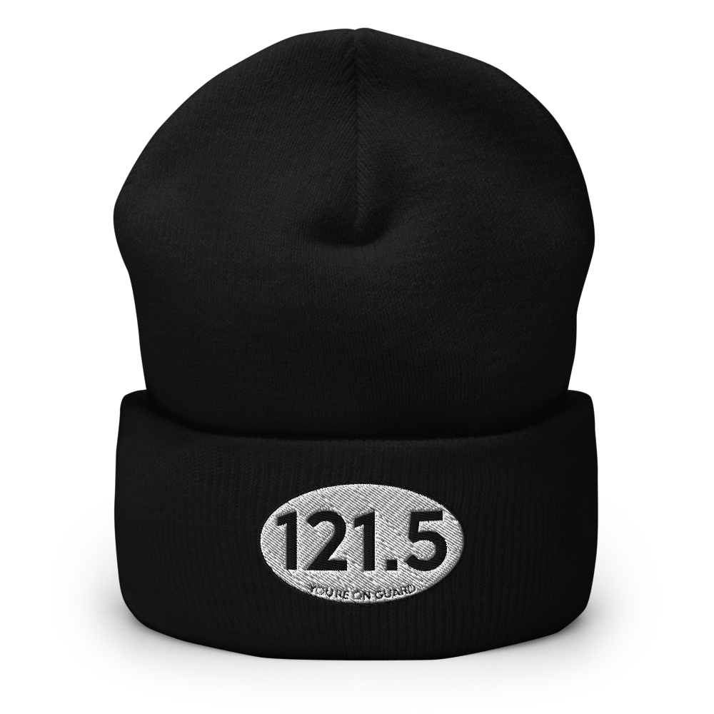 121.5 You're On Guard Embroidered Cuffed Beanie - RadarContact