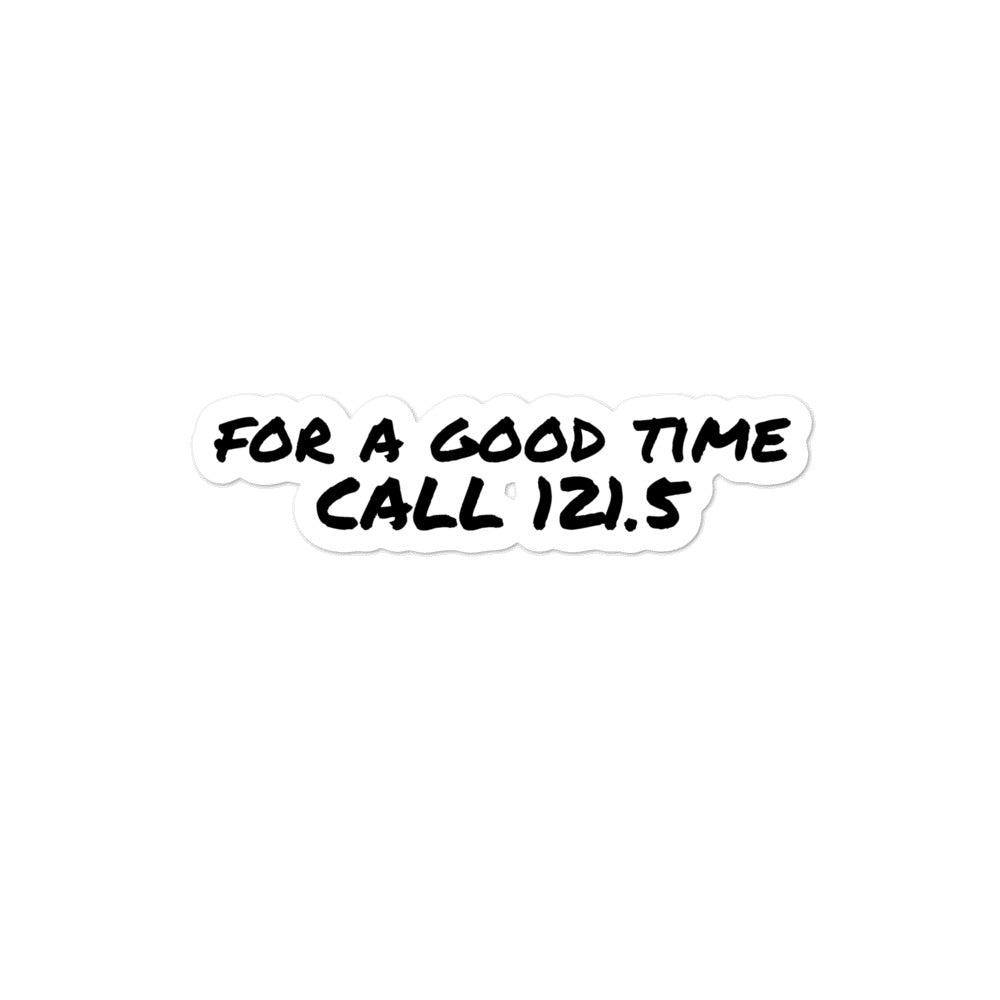 For a Good Time Call 121.5 Sticker - RadarContact