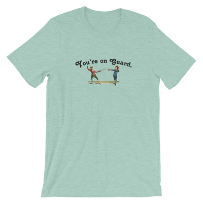 You're on Guard Fencing T-Shirt - RadarContact