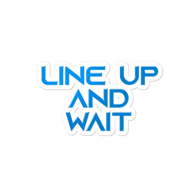 Line up and Wait Sticker