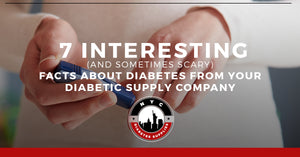 7 Interesting (and Sometimes Scary) Facts About Diabetes From Your Diabetic Supply Company
