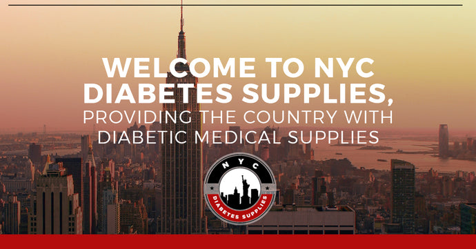 Welcome To NYC Diabetes Supplies, Providing the Country With Diabetic Medical Supplies