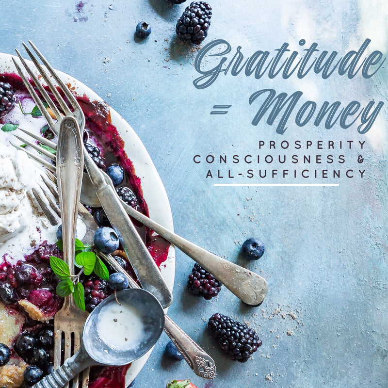 GRATITUDE = MONEY. Let's talk about the principle of all-sufficiency…