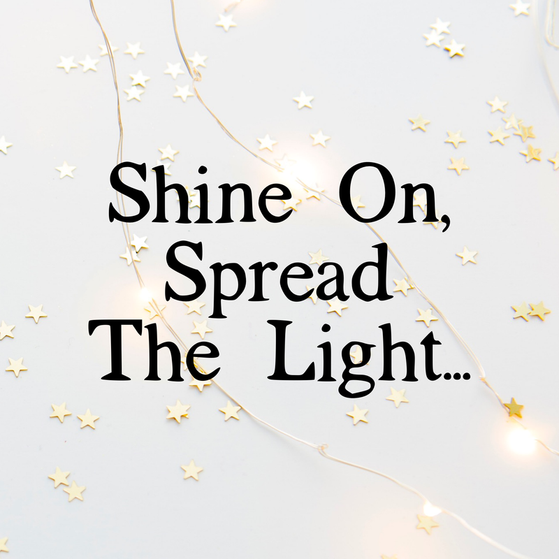 Shine On, Spread The Light
