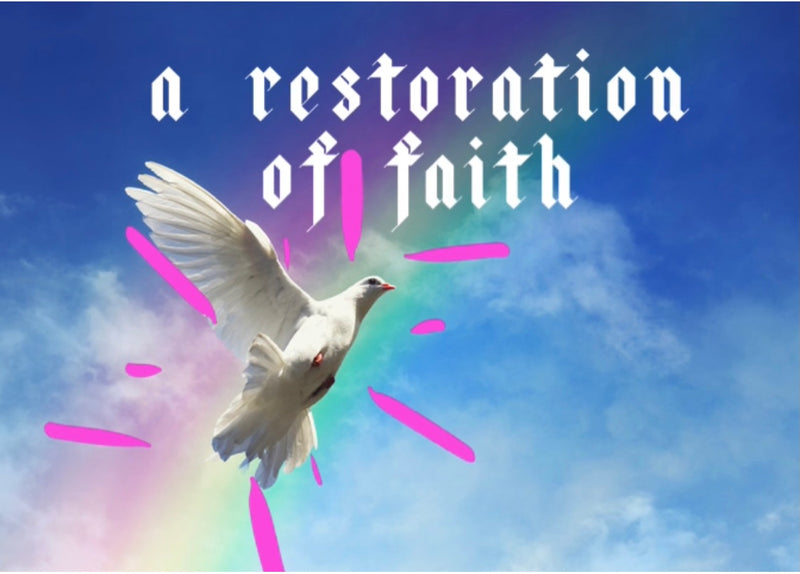 A Restoration Of Faith
