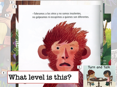 "Discussion prompt that says: What reading level do you think this is? It shows a page of a children's book with a large illustration of a monkey, and two lines of rhyming text in Spanish that say: ""Toleramos a los otros y no somos insolentes, no golpeamos ni escupimos a quienes son diferentes."""