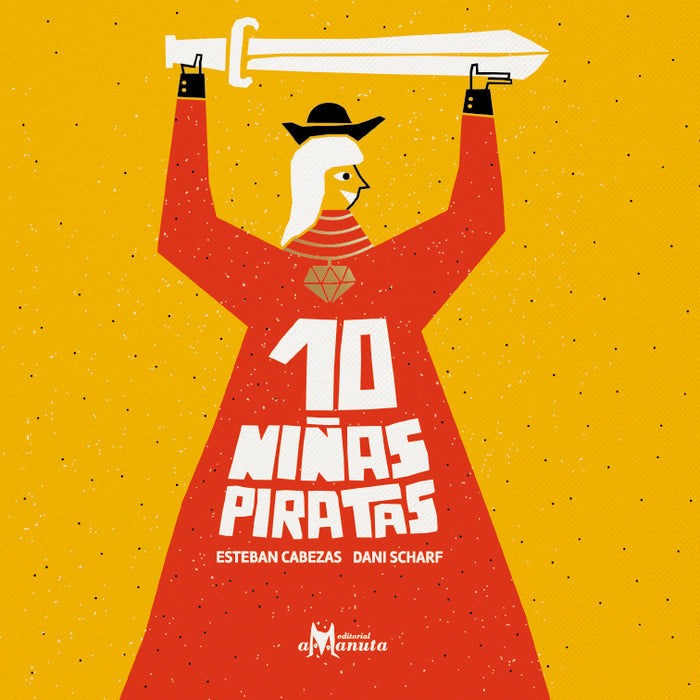 Book cover of 10 niñas piratas depicting an illustration of a girl dressed in red holding a white sword